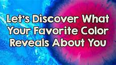 Your Color what does your favorite color reveal about your
