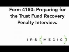 perparing for the form 4180 interview the trust fund