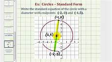 ex 2 find standard equation of a circle given the endpoints of a diameter youtube