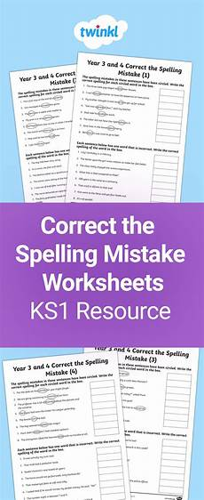 spelling error correction worksheets 22343 correct the spelling mistake worksheets for years 3 and 4 use these worksheets to