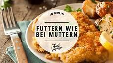 futtern wie bei muttern 11 leckere restaurants in berlin in denen ihr futtern wie