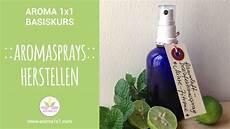 Raumspray Selbst Herstellen - aromasprays herstellen aroma 1x1 basiskurs