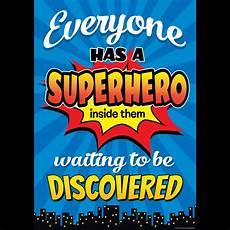 school posters everyone has a superhero inside them