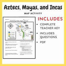 mayan incan and aztec civilizations worksheets map activity aztecs mayan and incas by william pulgarin tpt