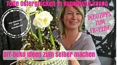 Diy Deko Ideen Zum Selber Machen Kreative Osterglocken
