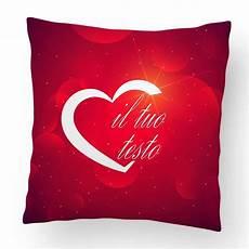 cuscino san valentino cuscino san valentino 40x40cm foto regali ste per