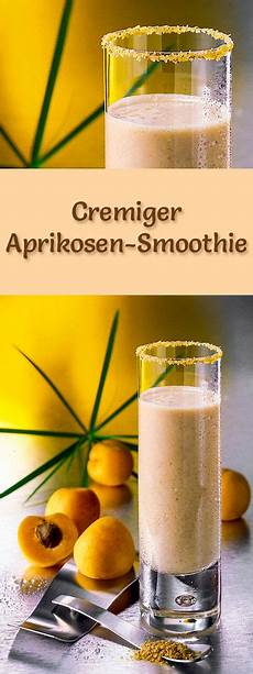 aprikosen smoothie rezept zum smoothies selber machen