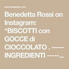 benedetta rossi on instagram crema pasticcera di benedetta scorri a destra per la foto ricetta benedetta rossi on instagram biscotti con gocce di cioccolato ingredienti 2