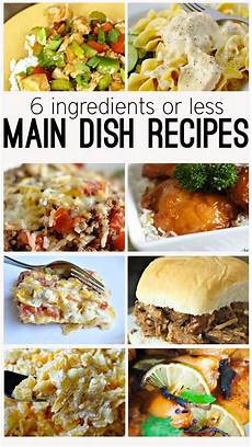 6 ingredients or less main dish recipes food easy dinner recipes food recipes