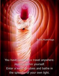 you have no need to travel anywhere journey within yourself enter a mine of rubies and bathe