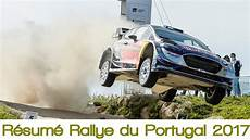 rally du portugal 2017 r 233 sum 233 rallye du portugal 2017 rallye wrc