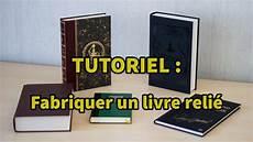 tutoriel fabriquer un livre reli 233