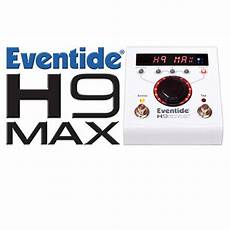 eventide h9 max review eventide h9 max harmonizer multi effects pedal