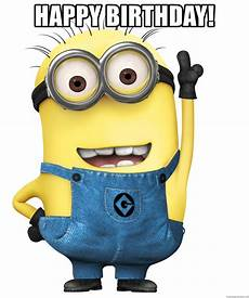 Malvorlagen Minions Happy Birthday Happy Birthday Despicable Me Minion Meme Generator