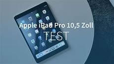 apple pro 10 5 zoll test das beste tablet das ich