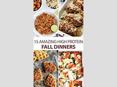 15 Amazing High Protein Fall Dinners   Healthy high