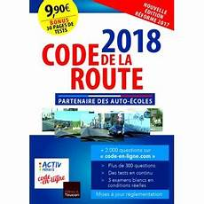 tests code de la route 2018 code de la route 2018 edition 2018 broch 233 collectif achat livre fnac