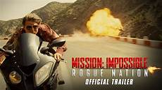 mission impossible rogue nation mission impossible rogue nation trailer 2