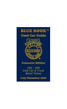 kelley blue book used cars value calculator 1999 gmc envoy regenerative braking kelley blue book used car guide 1985 1999 used car and truck retail values book by kelley blue