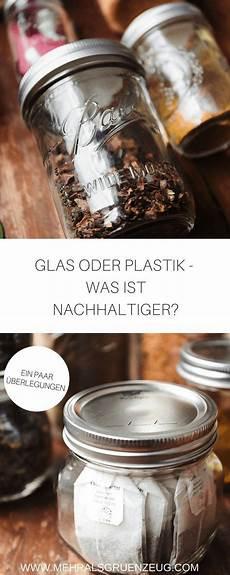 glas oder plastik was ist nachhaltiger nachhaltigkeit