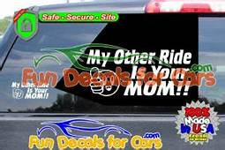 My Other Ride Is Your Mom  Decal Stickers Fun Decals For Cars