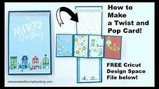 pop and twist card template how to make a twist and pop card with free cricut design