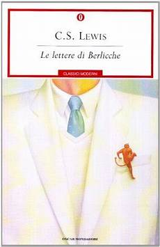 le lettere di berlicche le lettere di berlicche by c s lewis