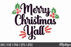 merry christmas y all svg png dxf cricut cut files jpeg