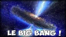 le big est il 224 l origine de la cr 233 ation de l univers