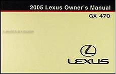 online car repair manuals free 2005 lexus gx user handbook 2005 lexus gx 470 owners manual original