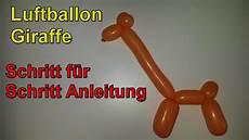 luftballon giraffe formen schritt f 252 r schritt anleitung
