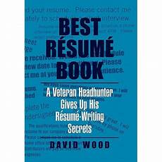 resume secrets online review best resume book a veteran headhunter gives up his