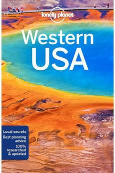 western usa travel guide lonely planet us western usa travel guide lonely planet us