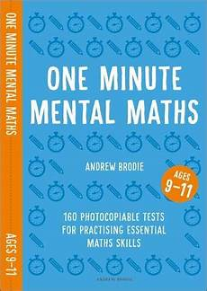 one minute mental maths for ages 9 11 160 photocopiable tests for practising essential maths