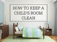How To Keep A Child S Room Clean Simple Homemaking