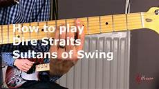 sultans of swing rhythm guitar how to play sultans of swing heanor school of