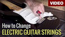 how to replace guitar strings how to change electric guitar strings bazaar