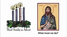 what must we do homily for the 3rd sunday of advent year