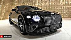 bentley continental gt 2019 bentley continental gt 2020 new review interior exterior infotainment