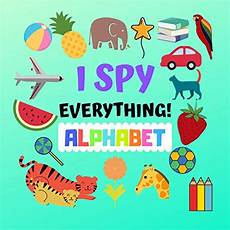 guess my age for kids amazon com i spy everything alphabet a fun guessing game for kids age 2 5 learning book for