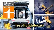 test hundeboxen f 252 rs auto welche am besten sch 252 tzen