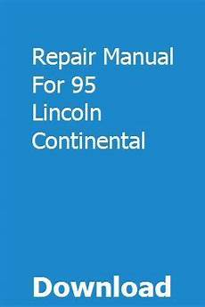 auto repair manual free download 1990 lincoln continental mark vii interior lighting repair manual for 95 lincoln continental lincoln continental repair manuals manual