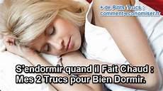 S Endormir Quand Il Fait Chaud Mes 2 Trucs Pour Bien Dormir