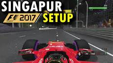 f1 2017 setups f1 2017 singapur setup pad hotlap 1 37 181 gp