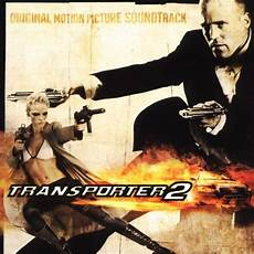 Transporter 2 Original Soundtrack Songs Reviews