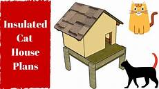 insulated cat house plans insulated cat house plans youtube