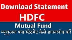 how to download hdfc mutual fund statement एचड एफस म य च अल फ ड स ट टम ट ड उनल ड कर youtube