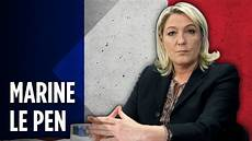 Could Far Right Leader Marine Le Pen Be S Next