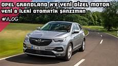 Opel Grandland X E 1 5 Dizel Motor Yeni 8 Ileri Otomatik