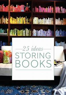 25 creative ways to organize and store books great tips